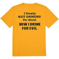 Drink For Evil Tee