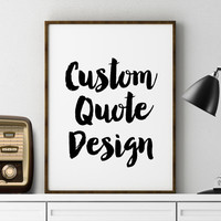 Custom Quote Print Custom print CUSTOM Typography personalized prints Wall custom printable custom handwriting quote custom Lyrics custom