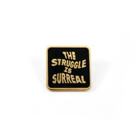 The Struggle Enamel Pin