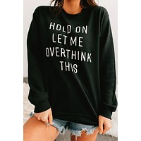 """Overthink"" Graphic Crew Neck Sweatshirt (Black)"