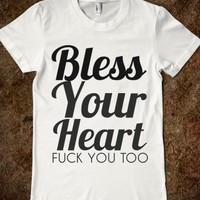 Supermarket: Bless Your Heart FU Too from Glamfoxx Shirts