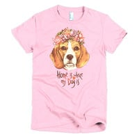 Home Is Where My Dog Is American Apparel Women's Tee
