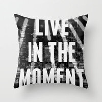 Live In The Moment Throw Pillow by Bunhugger Design