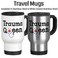 Trauma Queen, Travel Mug, Insulated, White, Stainless, Typography, ER Nurse, ER Doctor, Medical Professional Gifts, Coffee Mug, Tea Cup