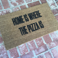 "NEW! ""Home Is Where The Pizza Is"" doormat, funny doormats, home decor, 18x30 outdoor mat by Josie B"