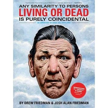Any Similarity to Persons Living or Dead Is Purely Coincidental: An Anthology of Comic Art, 1979-1985