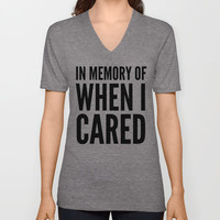 IN MEMORY OF WHEN I CARED V-neck T-shirt by CreativeAngel | Society6