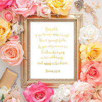 Gold Foil Isaiah Print / Scripture Print / Behold I Am Doing a New Thing Print / Bible Verse Print / ACTUAL FOIL / Isaiah 43:19
