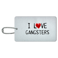 I Love Gangsters Written on Paper ID Card Luggage Tag