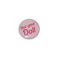 Not Your Doll Button