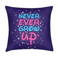 NEVER EVER GROW UP PILLOW