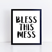 Bless This Mess, printable, funny, wall art, wall decor, modern, minimalist, black and white, quote, home decor, dorm, gift idea, room, art