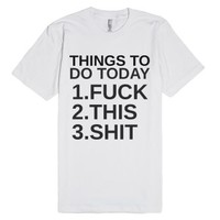 Things To Do Today-Unisex White T-Shirt