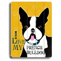 Love My French Bulldog Wood Sign