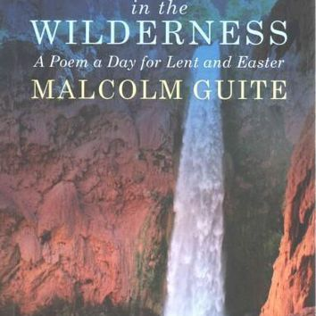 The Word in the Wilderness: A Poem a Day for Lent and Easter: Word in the Wilderness: A Poem a Day for Lent and Easter