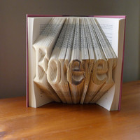 Folded Book Art - Anniversary - Wedding - Best Selling Item - Boyfriend / Girlfriend - Unique Present - Forever - Your Choice of Words -