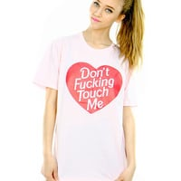 DONT TOUCH ME TEE - PREORDER