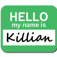 Killian Hello My Name Is Mouse Pad