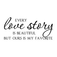 Every Love Story is Beautiful Vinyl Wall Quote Decal Lettering - Romantic Bedroom Wedding Decor Wall Art 11H x 23W LO007