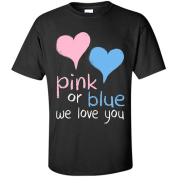 Pink Or Blue We Love You Baby Shower Gender Reveal Cute cool shirt