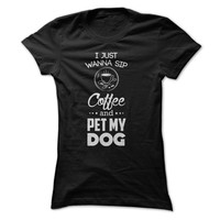 Sip Coffee And Pet My Dog - On Sale