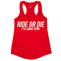 Ride Or Die Until About 9pm Tank Top Workout Gym Womens Tee Shirt Funny Racerback Food Hungry