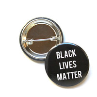 """Black Lives Matter 1.5"""" and 2.25""""Button"""