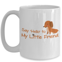 Dachshund Coffee Mug ,Funny Dog Mug, Cute Wiener Dog Mug