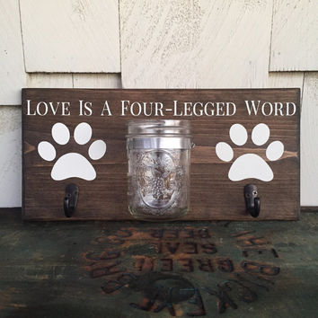 Love is a Four Legged Word Dog Leash Holder, Custom Leash Hanger, Wood Sign with Hook and Mason Jar Storage