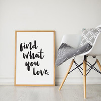 Printable Wall Art Prints, Printable Quotes, Digital Print, Digital Download, Urban Outfitters, Modern Decor, Dorm Decor, Find What You Love