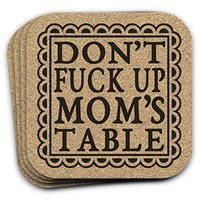 Don't Fuck Up Mom's Table 4 pc Funny Cork Coaster Gift Set For Mother