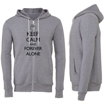 Keep Calm and Forever Alone Zipper Hoodie
