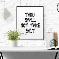 Motivational Poster Inspirational quote Thou shall not take shit quote College Dorm Room Decor Black and White Wall Art Typography Art