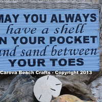 Beach Decor - May You Always Have a Shell In Your Pocket - Beach Sign Beach House Wall Hanging Home House Coastal Painted Wood