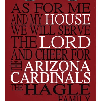 As For Me And My House We Will Serve The Lord And Cheer for The Arizona Cardinals personalized Christian sports art print - multiple sizes
