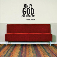 Tupac Only God Can Judge Me Quote Decal Sticker Vinyl Hip Hop Rap