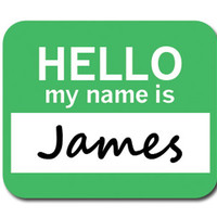 James Hello My Name Is Mouse Pad