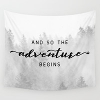 And So The Adventure Begins Wall Tapestry by cascadia