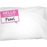 Pearl Hello My Name Is Pillowcase