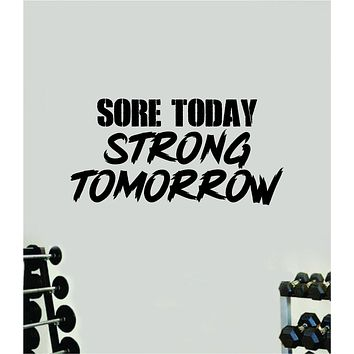 Sore Today Strong Tomorrow V6 Gym Fitness Wall Decal Home Decor Bedroom Room Vinyl Sticker Teen Art Quote Beast Lift Train Inspirational Motivational Health Girls Exercise
