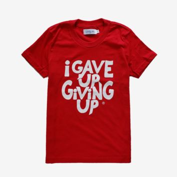 Kids' I Gave Up Giving Up® T-Shirt (Red)