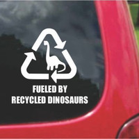Fueled By Recycled Dinosaurs Sticker Decal 20 Colors To Choose From.