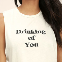 Project Social T Drinking of You Cream Muscle Tee