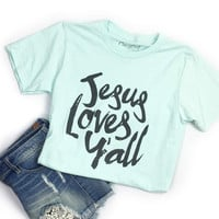 Jesus Loves Y'all T-Shirt