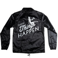 """""""These Things Happen"""" COACHES JACKET"""