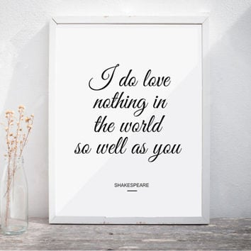 """Valentines Day Gift Valentines Day Decor Shakespeare Quote Wedding Quote """"I do love nothing in the world so well as you"""" Printable"""
