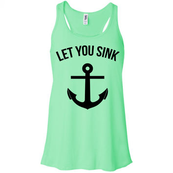 Let You Sink Tank Top Racerback