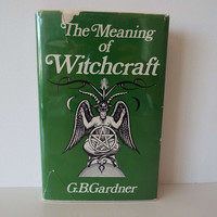 Vintage 1971 The Meaning Of Witchcraft Hard Back Book G B Gardner Witches Religion Black Mass Magic Occult