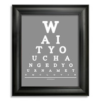 Superbad Wait You Changed Your Name To McLovin Eye Chart, 8 x 10 Giclee Print BUY 2 GET 1 FREE