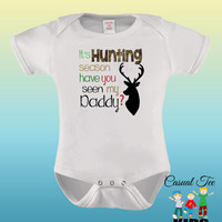 It's Deer Hunting Season Have You Seen My Daddy Funny Baby Bodysuit or Toddler Tee, Hunting Baby, Baby Boy Clothes, Baby Girl clothes